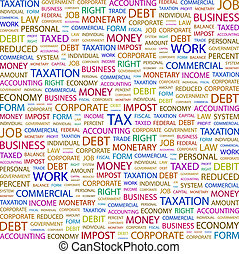 TAX. Concept illustration. Graphic tag collection. Wordcloud...
