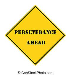 perseverança, à frente, sinal