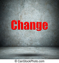 change on concrete wall