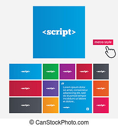 Script sign icon Javascript code symbol Metro style buttons...