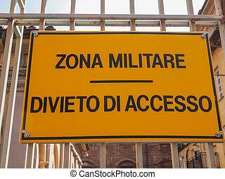 Militare zone - Zona militare divieto di accesso sign in...