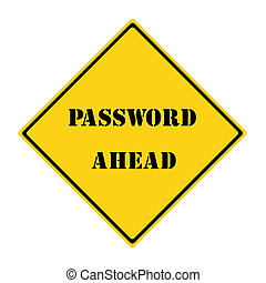 Password Ahead Sign