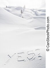YES written in the snow - Word YES written in the snow