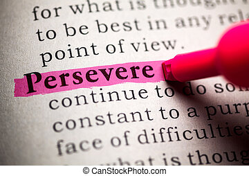 persevere - Fake Dictionary, definition of the word...