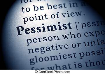 pessimist - Fake Dictionary, Dictionary definition of the...