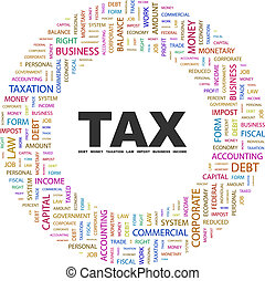 TAX. Background concept wordcloud illustration. Print...