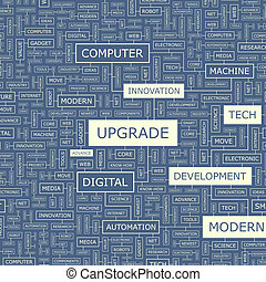 UPGRADE. Word cloud illustration. Tag cloud concept collage.