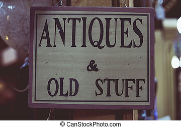 Antiques and old stuff sign - Antiques & old stuff sign...