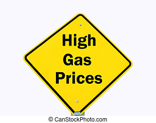yellow warning sign isolated, high gas prices - high gas...