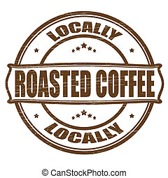 Locally roasted coffee - Stamp with text locally roasted...