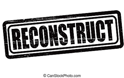 Reconstruct - Stamp with word reconstruct inside, vector...