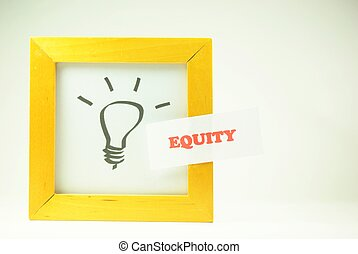 Equity - Image of the idea symbol, light bulb, with the word...