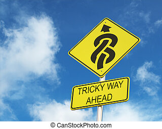 Tricky way ahead road sign