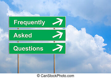 Frequently asked questions or FAQ on green road sign - FAQ...