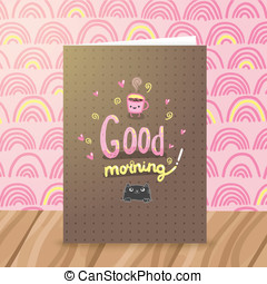 Good morning illustration with coffee and cat. Cute vector...