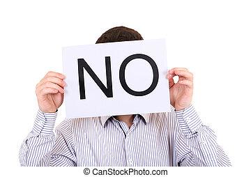 Person shows Slogan NO - Person shows Paper with slogan NO...