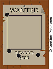 "Wanted-Reward - An old west style ""Wanted, Reward"" Poster"