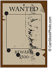 53-Wanted,Reward $500 Grunged - A traditional wanted poster,...