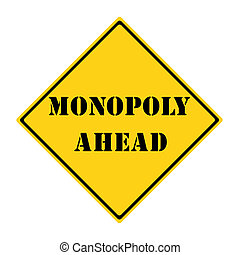 Monopoly Ahead Sign - A yellow and black diamond shaped road...