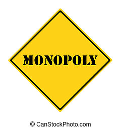 Monopoly Sign - A yellow and black diamond shaped road sign...