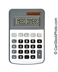 I need dinero - message on the display - money talks - I...