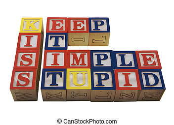 Keep it simple stupid - Wood Alphabet blocks spelling KISS...