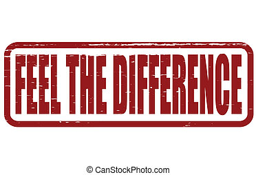 Feel the difference - Stamp with text feel the difference...