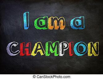 I am a champion