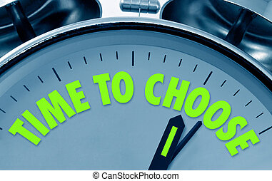 time to choose clockface - Time to choose proverb on the...
