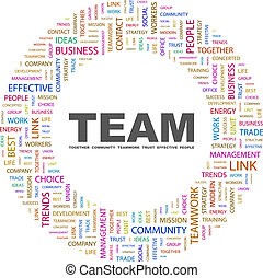 TEAM. Word cloud illustration. Tag cloud concept collage....