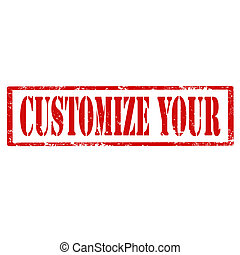 Customize Your-stamp - Grunge rubber stamp with text...