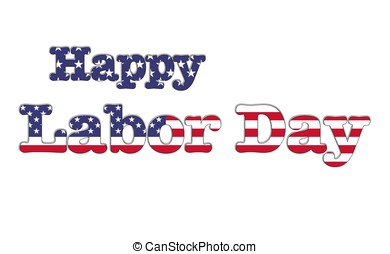 Labor day. - Illustration with a labor day on a white...