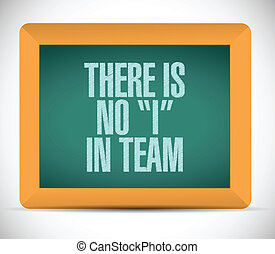 there is no I in team message illustration design over a...