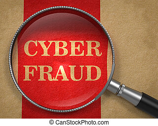 Cyber Fraud Through Magnifying Glass. - Cyber Fraud Through...