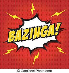 Bazinga! Comic Speech Bubble, Carto - Comic Speech Bubble,...