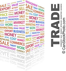 TRADE. Word cloud illustration. Tag cloud concept collage.