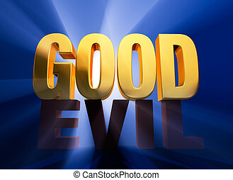 "Good Over Evil - A bright, gold ""GOOD"" sits atop a dull,..."