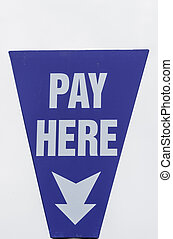 Pay Here Sign with Arrow - Sign with Arrow Identifying Pay...