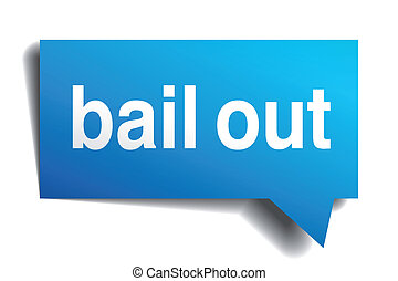 Bail out blue 3d realistic paper speech bubble isolated on...