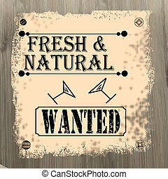 Fresh and natural wanted poster, vector illustration