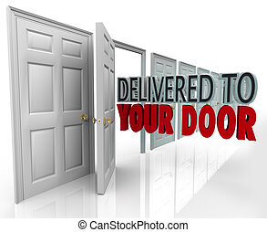 Delivered to Your Door words coming out open doorway to...