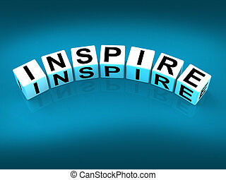 Inspire Blocks Show Inspiration Motivation and Invigoration...