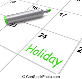 Holiday Calendar Shows Rest Day And Break From Work -...