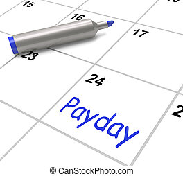 Payday Calendar Shows Salary Or Wages For Employment -...