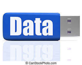 Data Pen drive Shows Digital Information And Dataflow - Data...