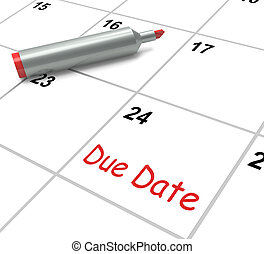 Due Date Calendar Shows Deadline For Submission - Due Date...