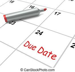 devido, data, Calendário, mostra, prazo de entrega,...