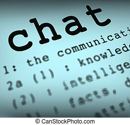 Chat Definition Means Online Communication Or Text Talking -...