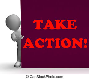 Take Action Sign Shows Inspirational Encouragement