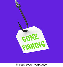 Gone Fishing On Hook Shows Relaxing Get Away And Recreation...